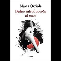 Dulce introducción al caos (Spanish Edition)