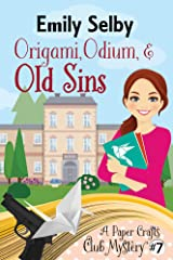 Origami, Odium and Old Sins (Paper Crafts Club Mystery Book 7) Kindle Edition