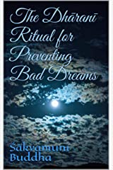 The Dhāraṇī Ritual for Preventing Bad Dreams: A Scripture from the Tibetan Buddhist Canon (Kangyur) Kindle Edition