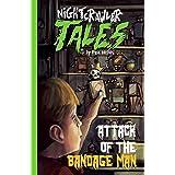 Attack of the Bandage Man (Nightcrawler Tales)
