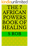 THE 7 AFRICAN POWERS BOOK OF HEALING