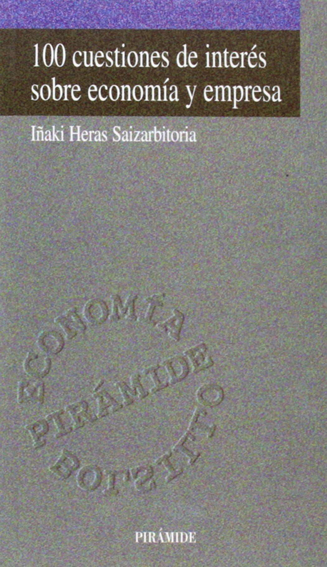 100 cuestiones de interes sobre economia y empresa / 100 Topics of Interest about Economics and Business (Economia Piramide Bolsillo) (Spanish Edition) pdf
