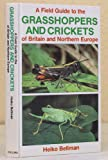 Field Guide to the Grasshoppers and Crickets of Britain and Northern Europe (Collins Field Guide)