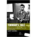 Tinman's Tale: Flying Air Force Heavy Iron in the 60s, 70s and 80s