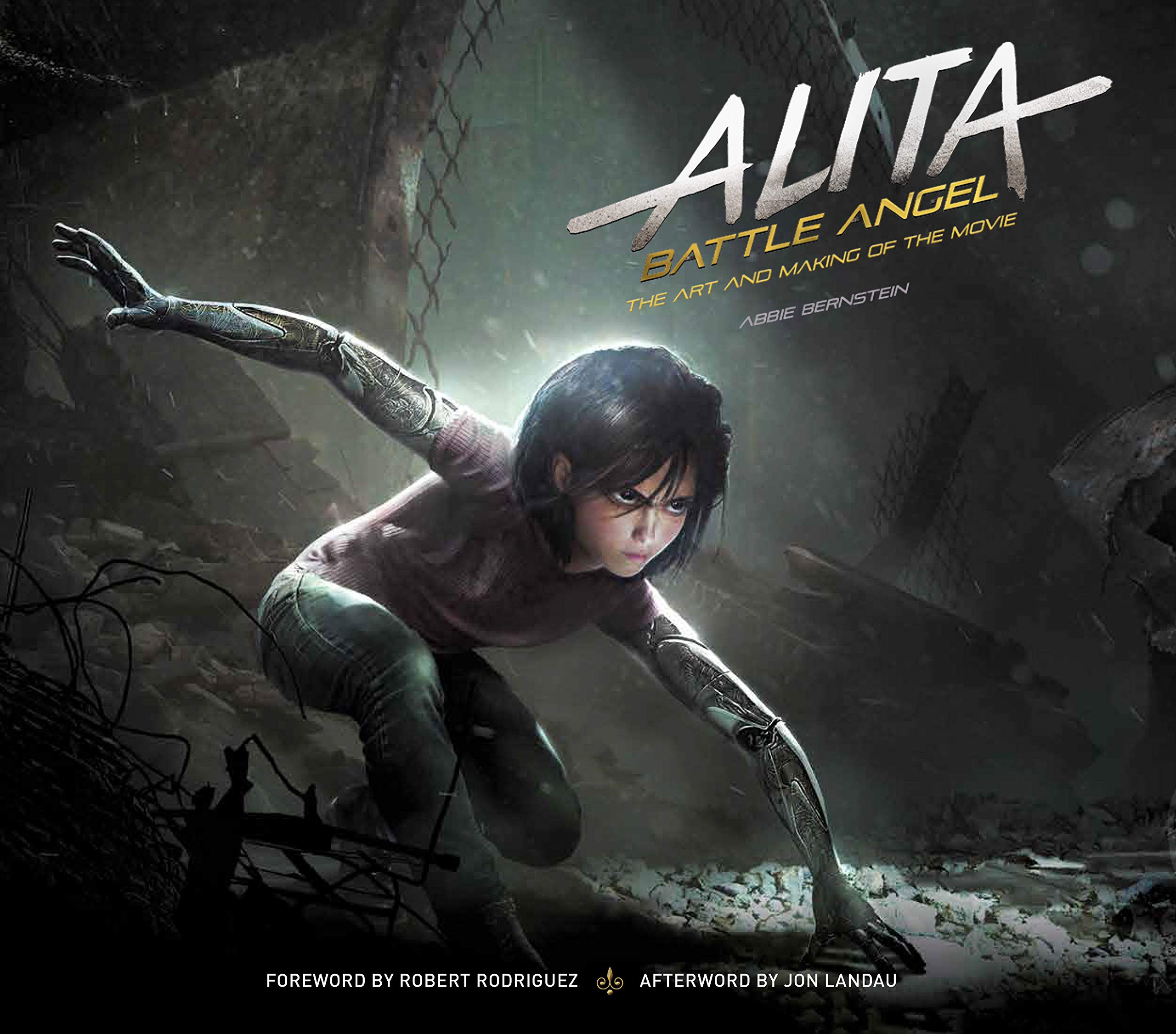 Alita Battle Angel The Art And Making Of The Movie Abbie