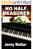 No Half Measures
