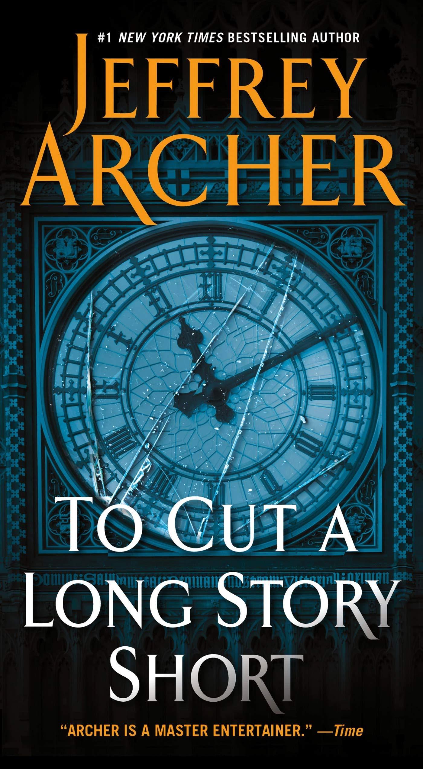 To Cut A Long Story Short Archer Jeffrey 9781250029454 Amazo