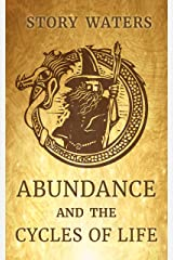 Abundance and the Cycles of Life. (The Gnostic Writer Book 2) Kindle Edition