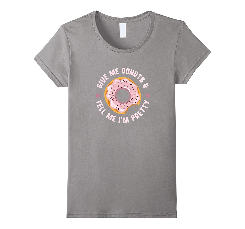 d1d31186 Donut Shirt Foodie T-Shirt Womens Pretty Novelty T-BN – Banazatee