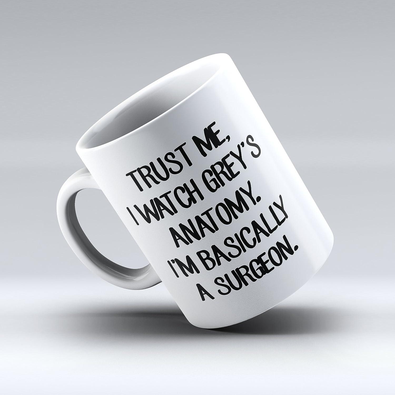Amazon.com   Trust Me, I Watch Grey\'s Anatomy, I\'m Basically A ...