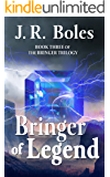 Bringer of Legend: Book Three of the Bringer Trilogy