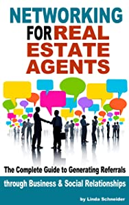 Networking for Real Estate Agents: The Complete Guide to Generating Referrals through Business and Social Relationships
