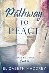 Pathway to Peace (Grant Us Grace Book 5) Kindle Edition
