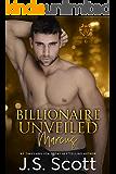 Billionaire Unveiled ~ Marcus: A Billionaire's Obsession Novel (The Billionaire's Obsession Book 11)