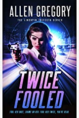 Twice Fooled: Book 2 of the Linchpin Trifecta Series Kindle Edition
