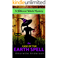 The Case of the Earth Spell: A Hillcrest Witch Mystery (Hillcrest Witch Cozy Mystery Book 7)