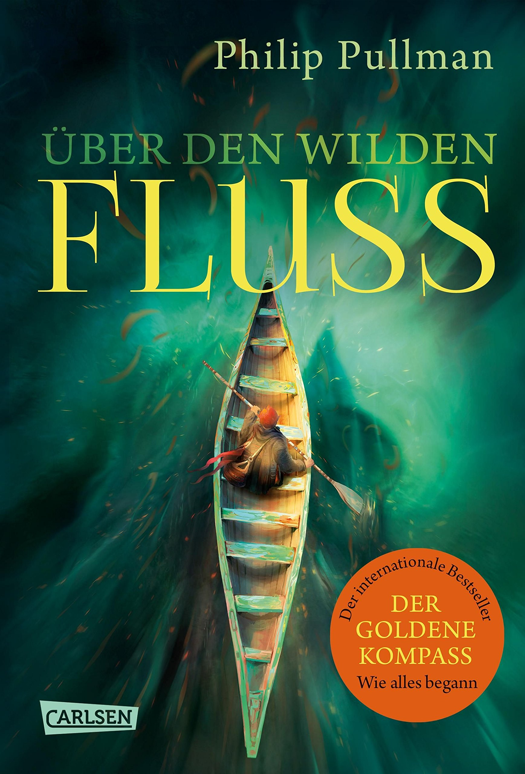 His Dark Materials 0: Über den wilden Fluss Gebundenes Buch – 17. November 2017 Philip Pullman Antoinette Gittinger Carlsen 3551583935