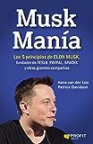 Musk Manía: Los 5 principios de Elon Musck, fundador de TESLA, PAYPAL, SPACEX y otras grandes compañías