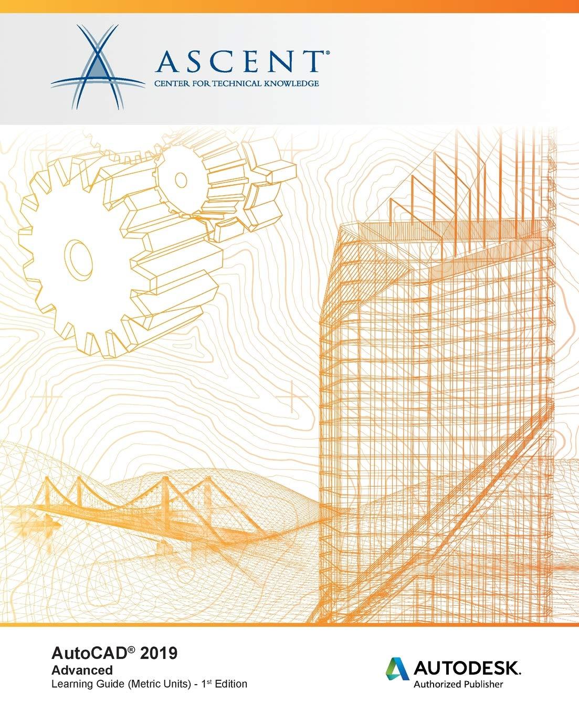 AutoCAD 2019: Advanced (Metric Units): Autodesk Authorized Publisher pdf epub