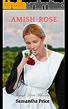 Amish Rose (Amish Love Blooms Book 1)