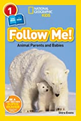 National Geographic Readers: Follow Me: Animal Parents and Babies Paperback