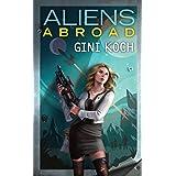 Aliens Abroad (Alien Novels Book 16)