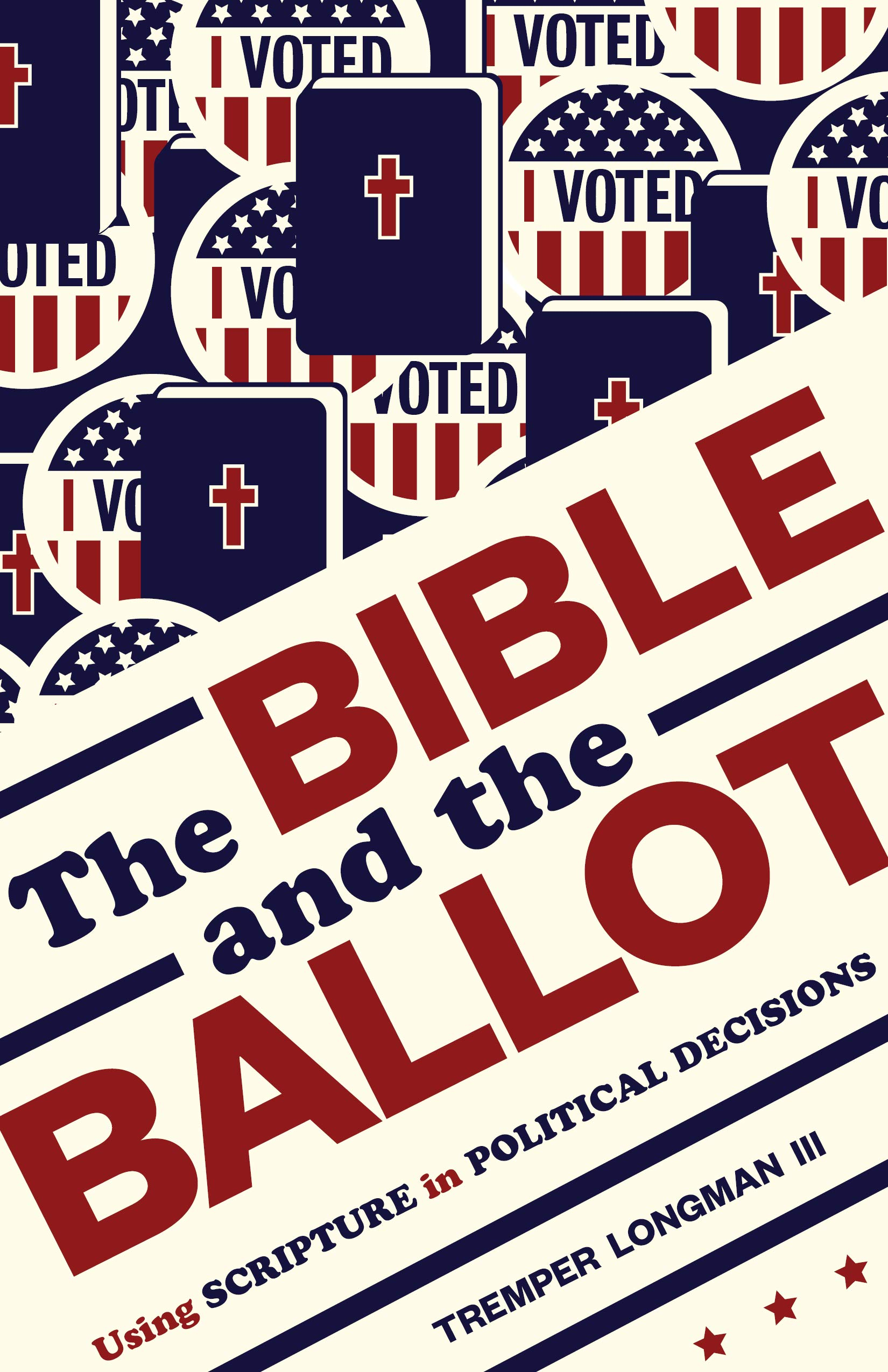 Book Review: 'The Bible and the Ballot: Using Scripture in Political Decisions' by Tremper Longman III