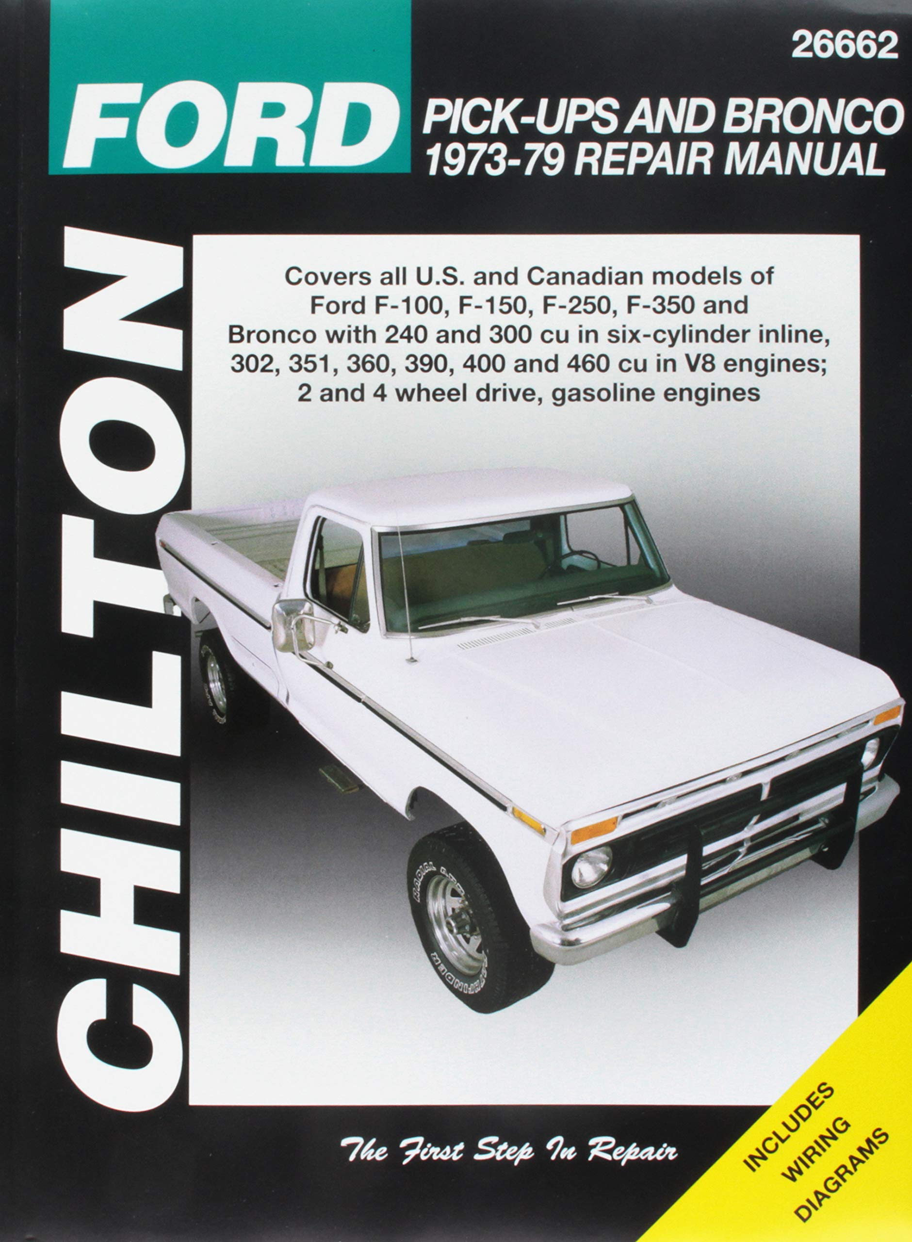 Ford Pick-Ups and Bronco Repair Manual 1973-79 covering Ford F-100, F-150,  F-250, F-350 and Bronco, 2 and 4 wheel drive: Chilton: 9781620922934:  Amazon.com: ...