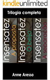 Insensatez: Trilogia Completa