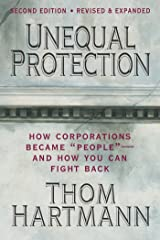 "Unequal Protection: How Corporations Became ""People"" - And How You Can Fight Back Paperback"