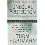 """Unequal Protection: How Corporations Became """"People"""" - And How You Can Fight Back"""