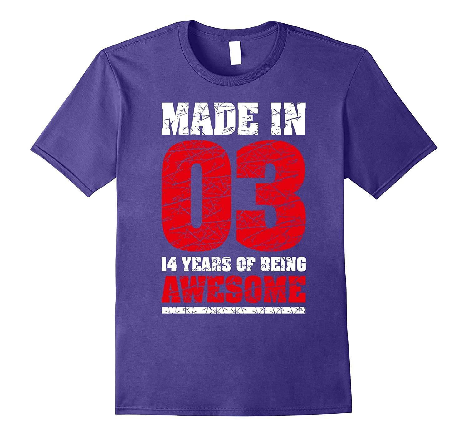 14th Birthday Gift Tee Shirt Made In 03 cute 14 yrs old gift-PL