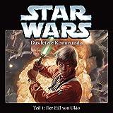 Star Wars Das letzte Kommando Teil 1: Der Fall von Ukio