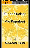 Für den Kaiser Pro Populous: 4