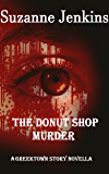 The Donut Shop Murder: A Greektown Story Novella (Detroit Detective Stories Book 5)