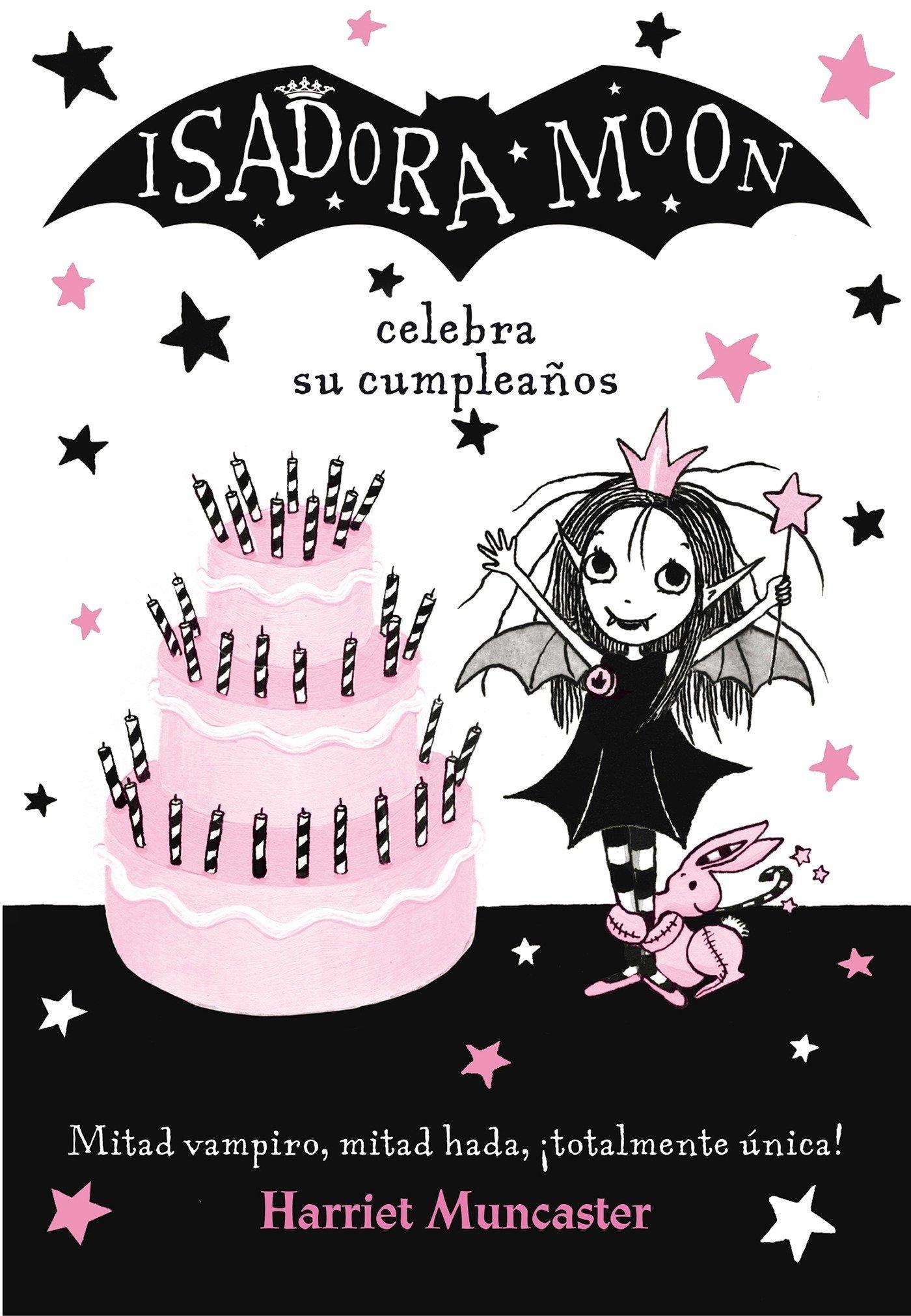 Isadora Moon celebra su cumpleaños (FICCIÓN INFANTIL) - 9788420485836 Tapa blanda – 6 abr 2017 Harriet Muncaster ALFAGUARA 8420485837 Birthdays;Fiction.