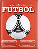 Aprende A Jugar Al Fútbol (Actividades y destrezas)