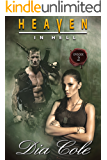 Heaven in Hell: Episode Two: A Post-Apocalyptic Paranormal Romance Series (The second episode in the Heaven in Hell Series)
