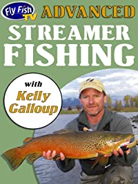 Advanced Streamer Fishing with Kelly Galloup