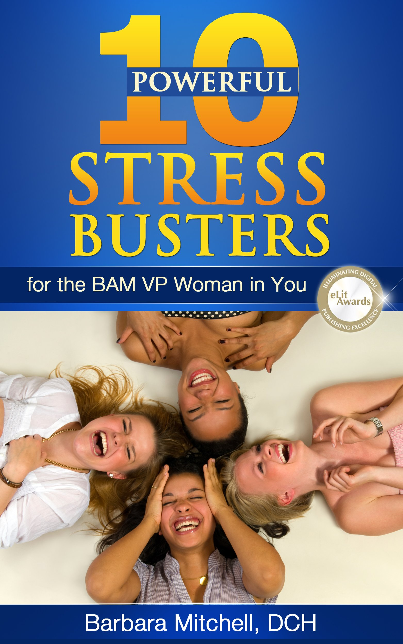Ten Powerful Stress Busters For The BAM VP Woman In You  English Edition