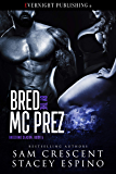 Bred by the MC Prez (Breeding Season Book 5)