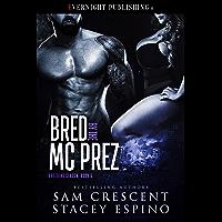 Bred by the MC Prez (Breeding Season Book 5) (English Edition)