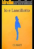 Io e Lancillotto