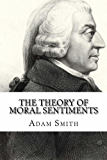 The Theory of Moral Sentiments (English Edition)