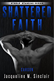Shattered Faith: Carson (Steele Standing Book 3)