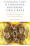 Looking like a Language, Sounding like a Race: Raciolinguistic Ideologies and the Learning of Latinidad (Oxf Studies in…