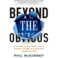 Beyond the Obvious: Killer Questions That Spark Game-Changing Innovation (English Edition)