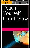 Teach Yourself Corel Draw