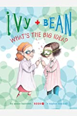 Ivy and Bean What's the Big Idea?: Book 7 Kindle Edition