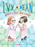 Ivy and Bean (Book 7): Ivy and Bean What's the Big Idea?